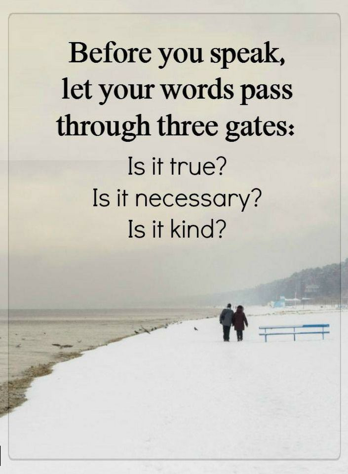 Quotes Before You Speak Let Your Words Pass Through Three Gates Is