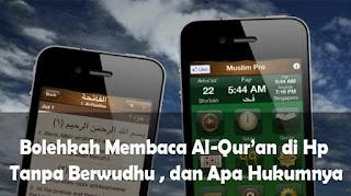 Apakah Hukum Membaca Al Qur'an di Hp dan Apakah di Perbolehkan ?
