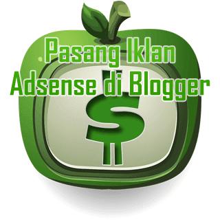 Pasang Iklan Adsense Blogger
