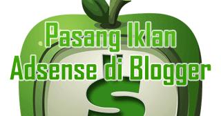 Cara Pasang Iklan Adsense di Blogger