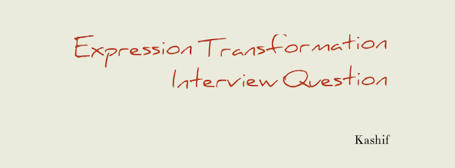 Expression Transformation Interview Question