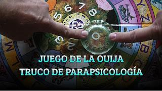 JUEGO DE LA OUIJA TRUCO DE PARAPSICOLOGÍA