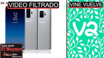 Galaxy S9, noticias, el muyayo, ultimas noticias, vine, v2