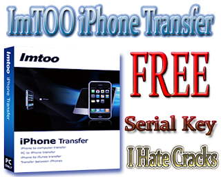 ImTOO iPhone Transfer Free Download With Legal Serial Number
