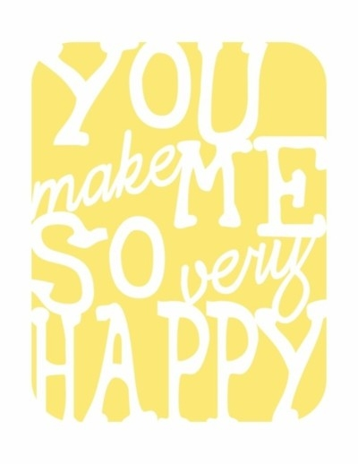 You make me so very happy! - More Than Sayings