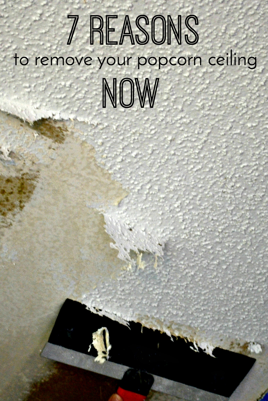 Architecture Of A Mom 7 Reasons To Remove Your Popcorn Ceiling