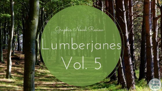 Graphic Novel Review of Lumberjanes Vol. 5: Band Together