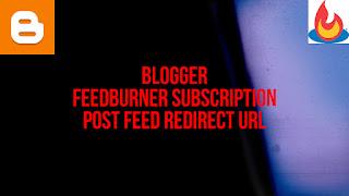 Feedburner subscription in Blogger
