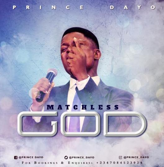 MUSIC: PRINCE DAYO - ''MATCHLESS GOD'' || @temifrank92
