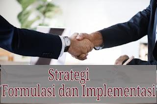 Strategi formulasi dan implementasi, strategi formulasi, implementasi, perencanaan strategis