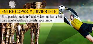 bwin si no hay gol devolucion 50 euros copa rey 10-12 enero