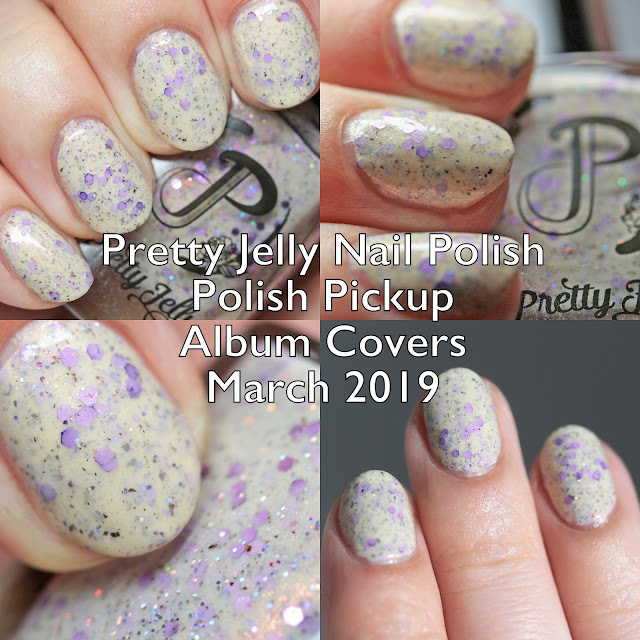 Pretty Jelly Nail Polish Polish Pickup Album Covers March 2019