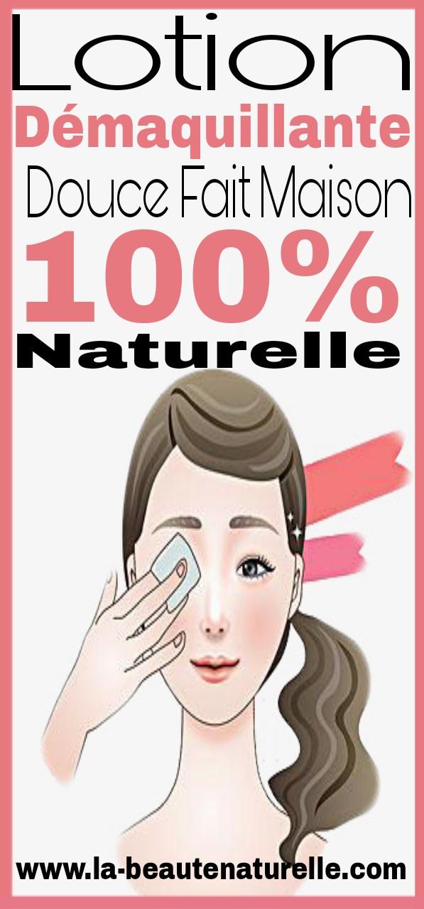 Lotion démaquillante douce fait maison 100% naturelle