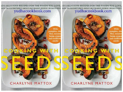 Download ebook Cooking With Seeds : 100 Delicious Recipes for the Foods You Love, Made with Nature's Most Nutrient-Dense Ingredients