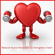 NATURAL TIPS TO STRENGTHEN HEART  ~ Natural Fitness Tips