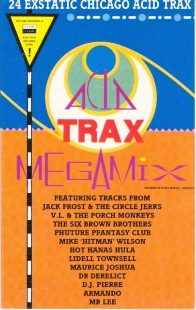 Tapes and tapes acid trax acid trax megamix mixtape for Acid house 2016