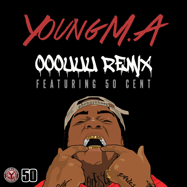 Young M.a. - Ooouuu Remix (feat. 50 Cent) - Single Cover