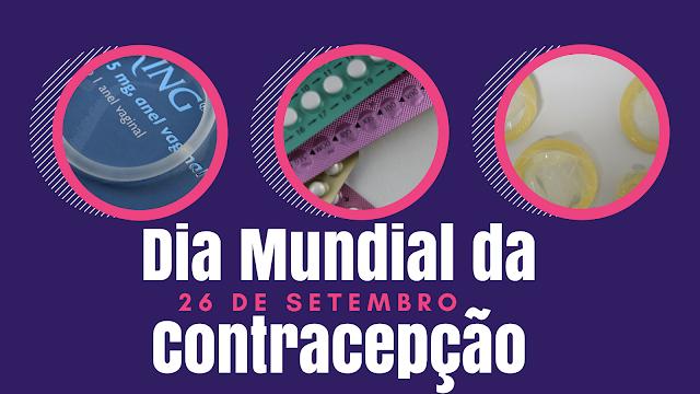 Dia Mundial da Contracepção - 26 de setembro