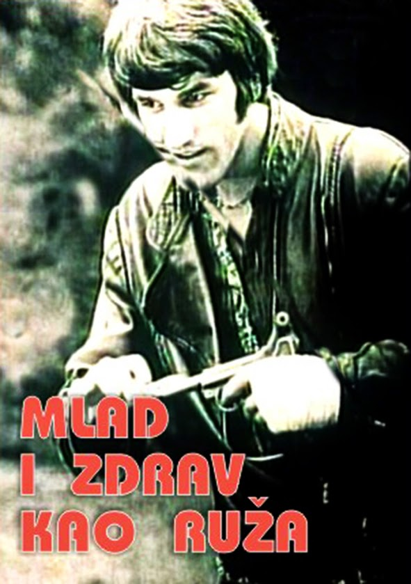 Mlad i zdrav kao ruza - Young and Healthy as a Rose - 1971