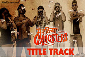 Meeruthiya Gangsters (Title Song)