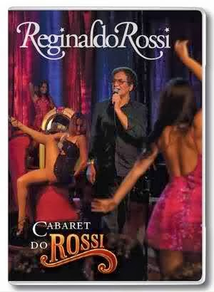 Baixar DVD Reginaldo Rossi – Cabaret do Rossi