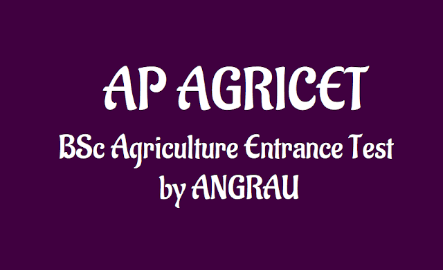 angrau agricet 2019,ap bsc agriculture entrance test 2019,degree,online application from,last date for applying, results,hall tickets,exam date, counselling dates,acharya ng ranga