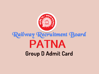 rrb patna group d admit card 2018