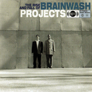 Brainwash Projects - The Rise & Fall of Brainwash Projects (1997)