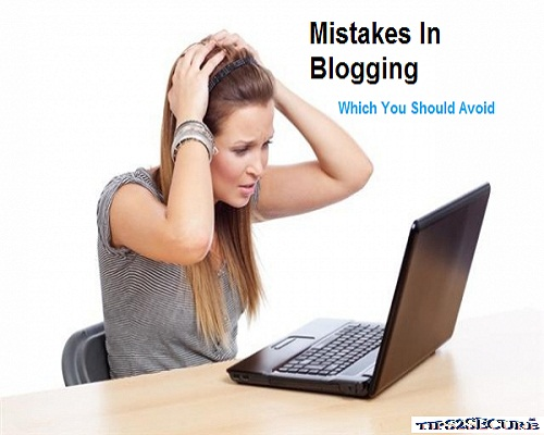 Mistakes done by Me in Blogging
