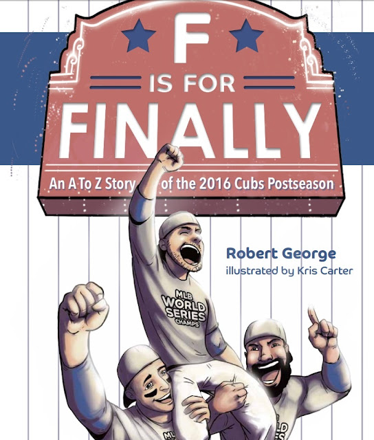 """F"" Is For Finally: An A To Z Story Of The 2016 Cubs Postseason"