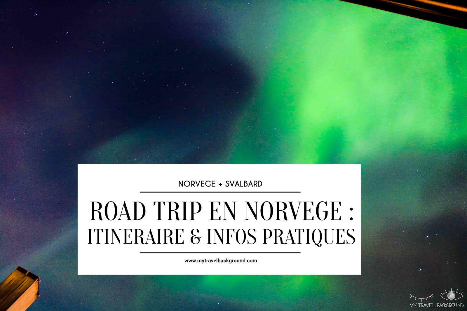 13 jours en NORVÈGE ET AU SVALBARD : itinéraire, budget & infos pratiques