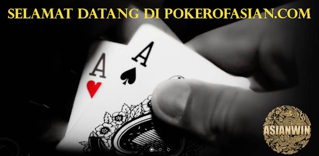 PokerOfAsian.com | Situs Poker Online Resmi | Bandar Ceme | BandarQ | DominoQQ