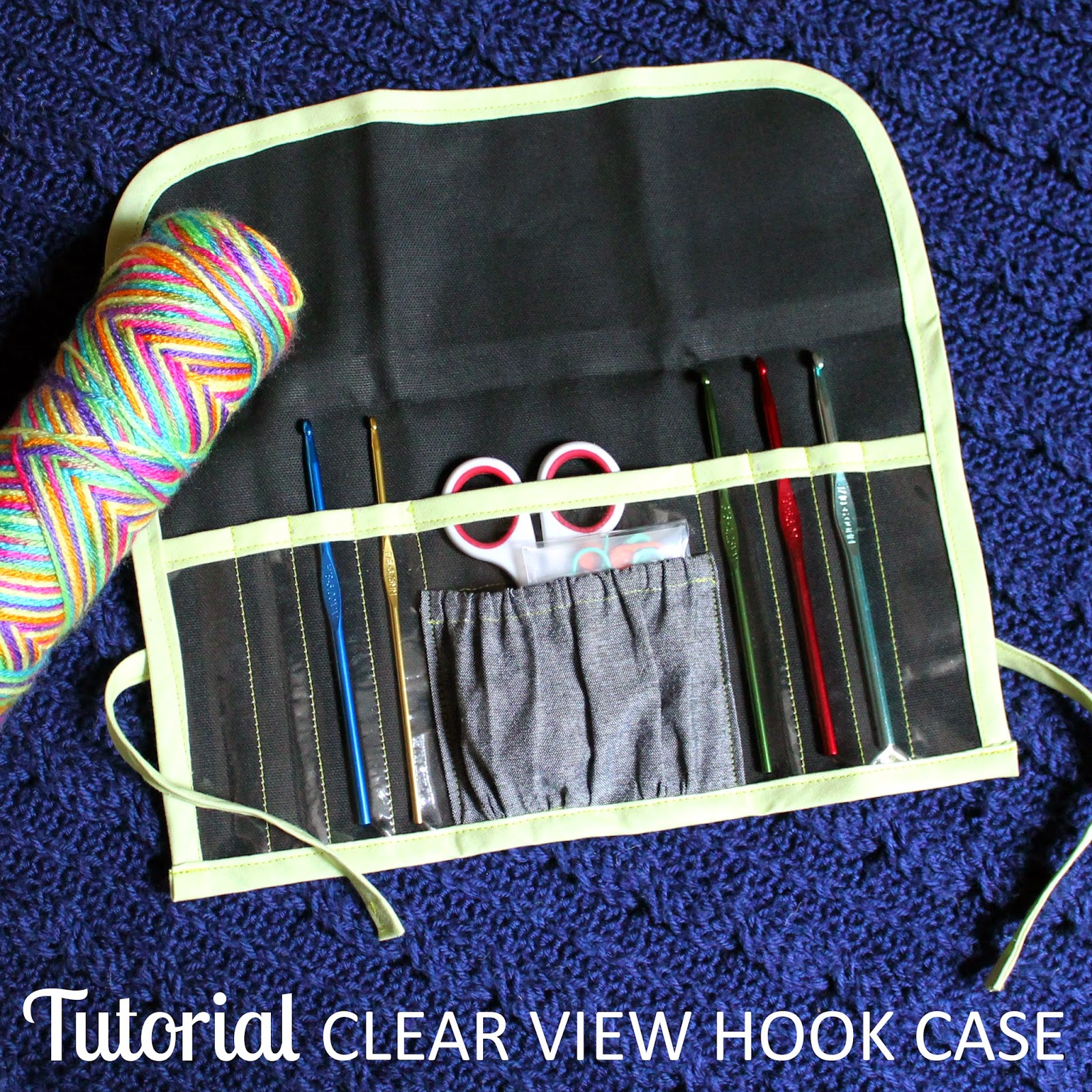 TUTORIAL: Clear View Crochet Hook Case | Step by step directions to sew a vinyl & canvas case. | The Inspired Wren