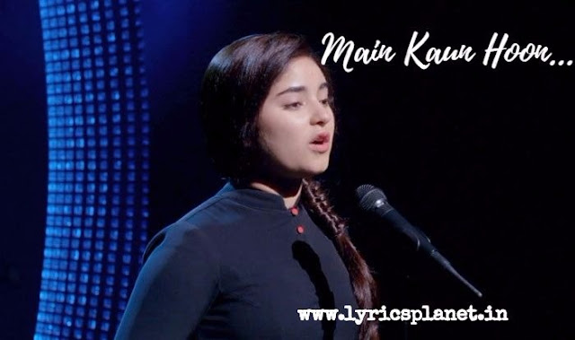 Main Kaun Hoon Lyrics- Secret Superstar