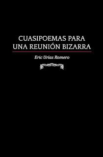 """""""Enlace para descargar Cuasipoemas de una reunión bizarra de Eric Urias Romero"""""""