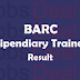 BARC Stipendiary Trainee Result 2017 UDC Merit List, Cutoff Marks