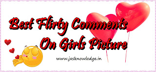 Best Flirty Comments On Girls Pic