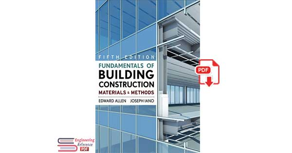 Fundamentals of Building Construction: Materials  and Methods by Edward Allen and Joseph Iano