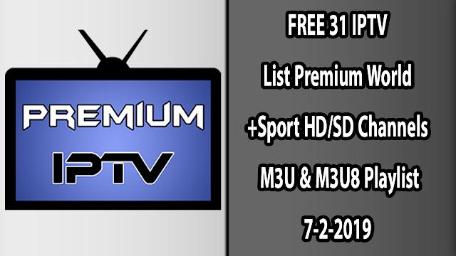 FREE 31 IPTV List Premium World+Sport HD/SD Channels M3U & M3U8 Playlist 7-2-2019