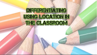 http://www.tools4teachingteens.com/video-blog/differentiating-by-location