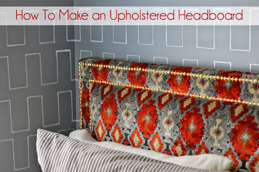 Weekend Project- DIY Upholstered Headboard with Nailhead Trim