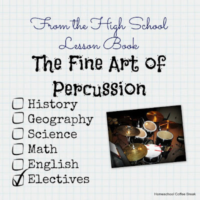 From the High School Lesson Book - The Fine Art of Percussion on Homeschool Coffee Break @ kympossibleblog.blogspot.com - A link-up for all things related to homeschooling through high school!