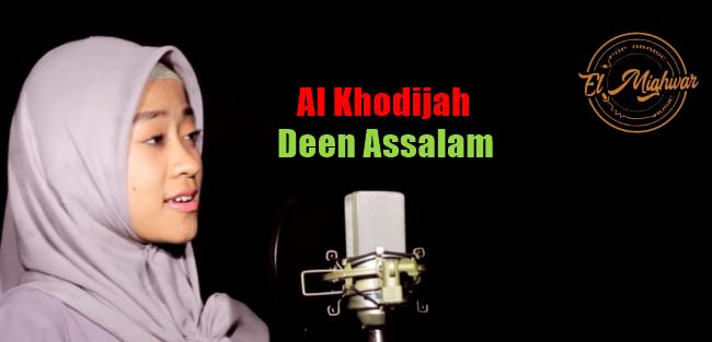 Al Khodijah, Lagu Religi, Lagu Sholawat, Lagu Cover, 2018,Download Lagu Al Khodijah - Deen Assalam Mp3 (4,55MB) El-Mighwar Gambus 2018