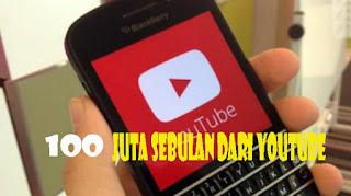 100 juta perbulan dari youtube