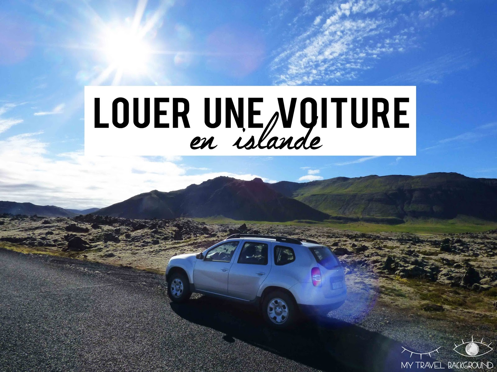mes conseils pour louer une voiture en islande en t my travel background blog voyage. Black Bedroom Furniture Sets. Home Design Ideas