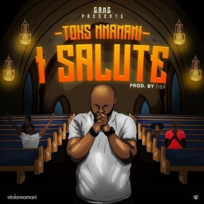 Download Audio | Toks Nnamani - I Salute