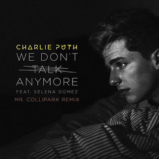 Charlie Puth - We Don't Talk Anymore (feat. Selena Gomez) [Mr. Collipark Remix] on iTunes
