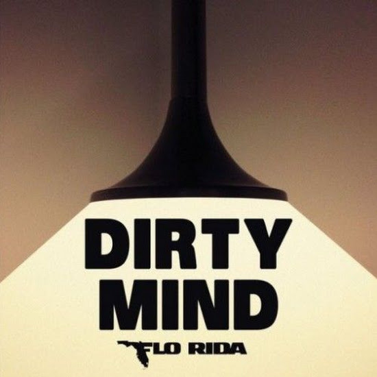 Flo Rida - Dirty Mind (Feat. Sam Martin)