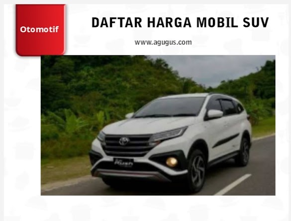 Daftar Harga Mobil SUV Terbaru & Termurah 2018