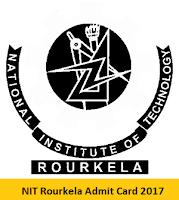 NIT Rourkela Admit Card 2017